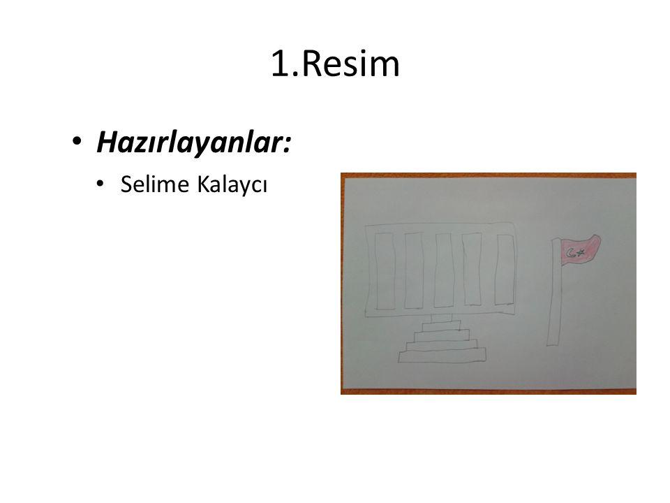 1.Resim Hazırlayanlar: Selime Kalaycı