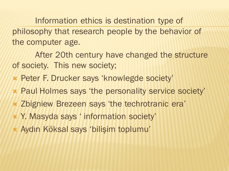 Information ethics is destination type of philosophy that research people by the behavior of the computer age. After 20th century have changed the str