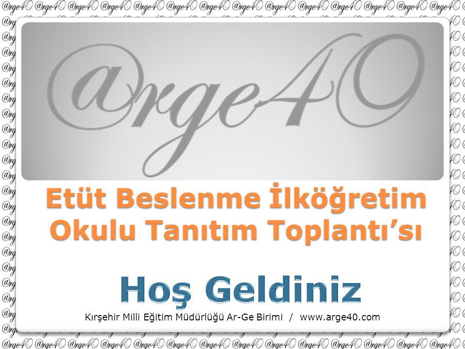 Etüt Beslenme İlköğretim Okulu Tanıtım Toplantı'sı Kırşehir Milli Eğitim Müdürlüğü Ar-Ge Birimi / www.arge40.com