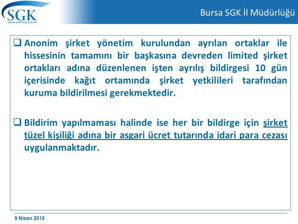 9 Nisan 2015 Bursa SGK İl Müdürlüğü  6552 Sayılı kanun ile 5510 Sayılı Kanuna eklenen geçici 57 inci madde hükmü gereği bu bildirimlerin 11.12.2014 tarihine kadar yerine getirilmesi halinde süresinde yapılmış sayılarak idari para cezası uygulanmayacak, uygulananlar ise terkin edilecektir.