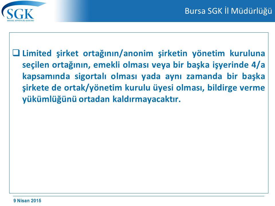 9 Nisan 2015 Bursa SGK İl Müdürlüğü 6 / 20 «ÖRNEK» A Ltd.Şti.