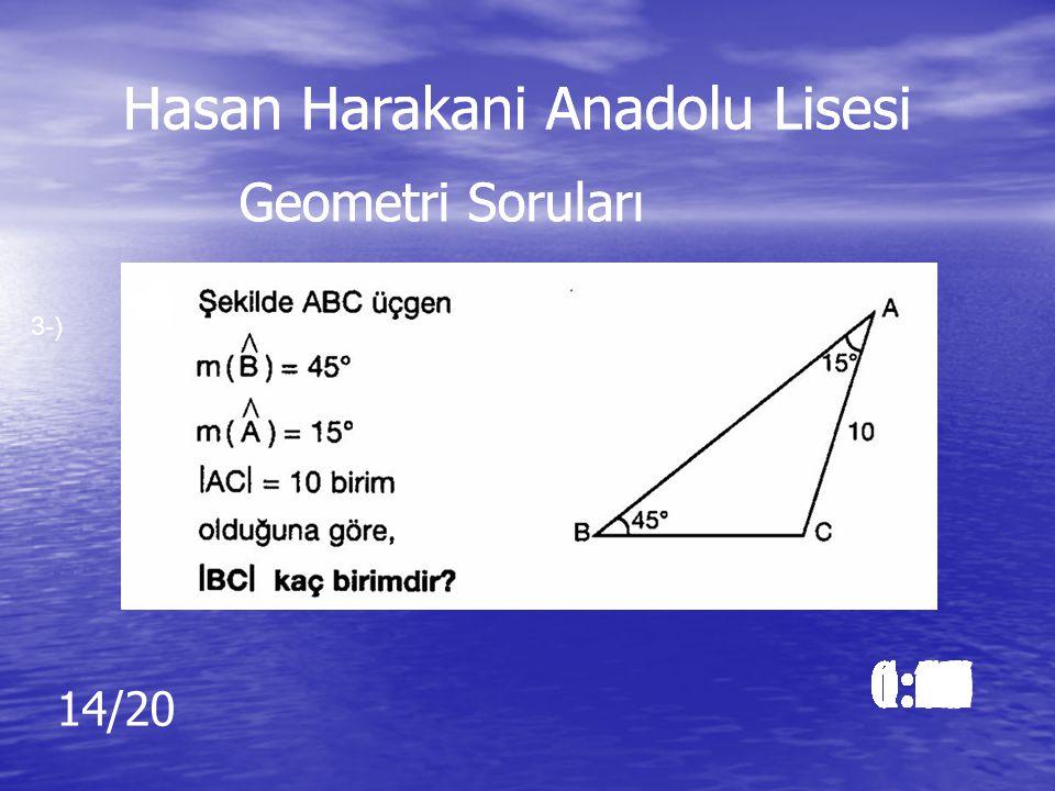 Cevap: 15/2 Hasan Harakani Anadolu Lisesi Geometri Soruları