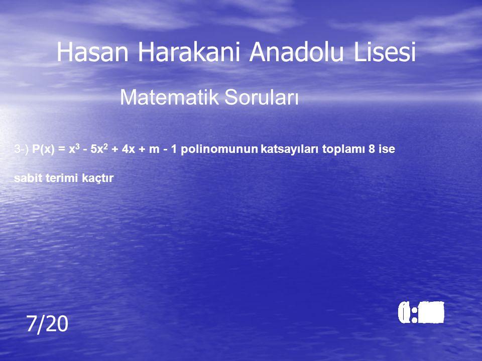 Cevap: 205 0 Cevap: 205 0 Hasan Harakani Anadolu Lisesi