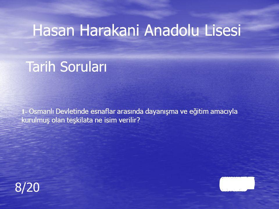 Cevap: 8 Cevap: 8 Hasan Harakani Anadolu Lisesi