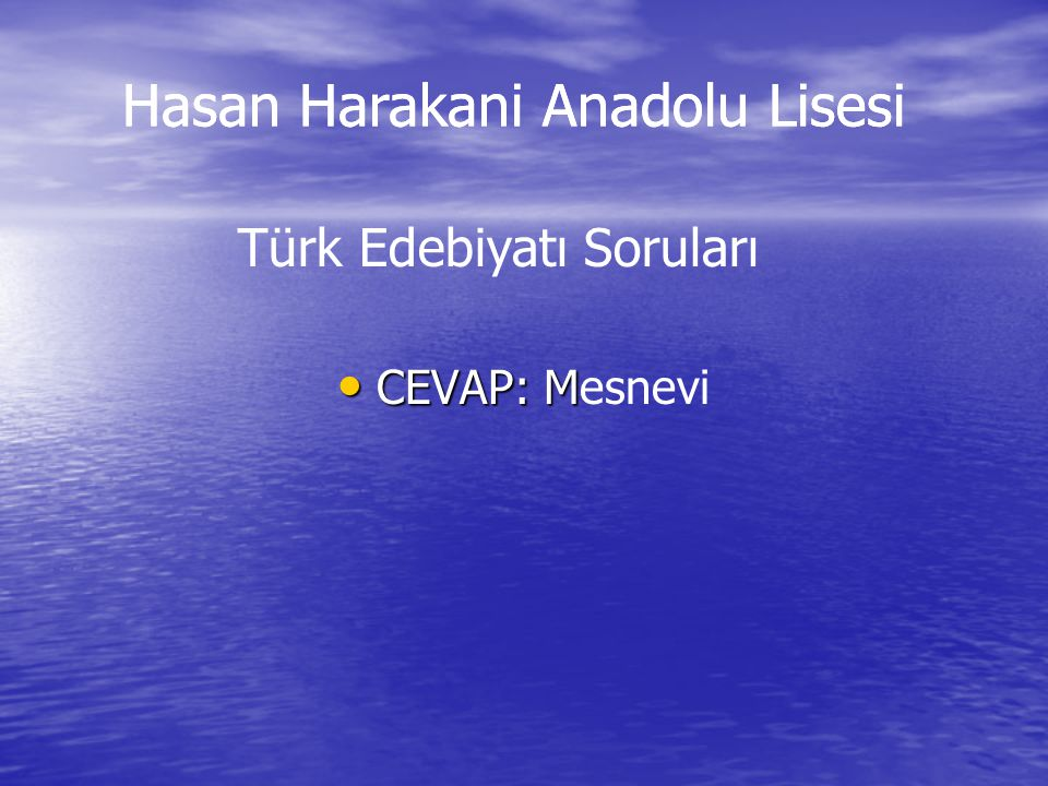 CEVAP: M CEVAP: Mesnevi Türk Edebiyatı Soruları Hasan Harakani Anadolu Lisesi