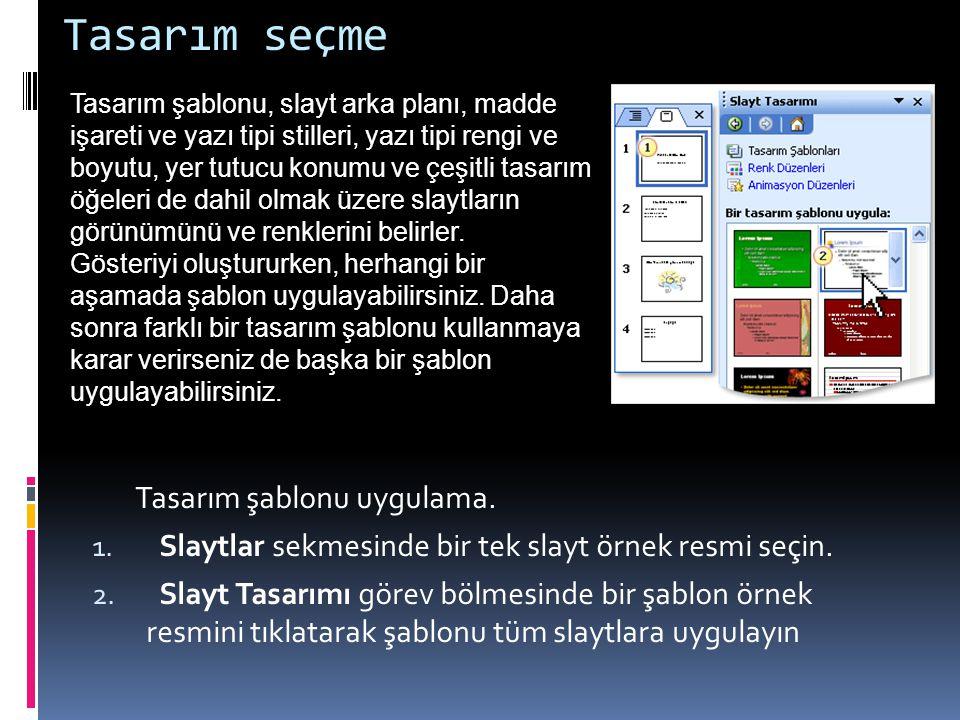 Tasarım seçme Tasarım şablonu uygulama.1. Slaytlar sekmesinde bir tek slayt örnek resmi seçin.