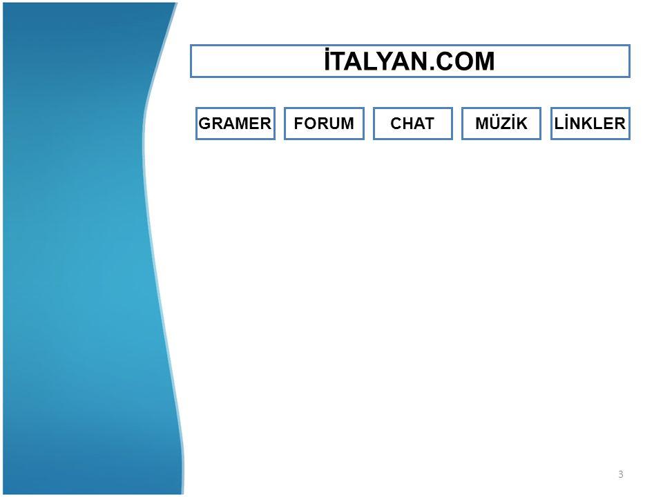 4 İTALYANCA GRAMER İTALYANCA KAYNAKLAR -Basit İtalyanca -Resimli İtalyanca -İtalyanca Gramer -İtalyanca Fiiller -İtalyanca Kelime -İtalyanca Çeviri -Ses Programları -İtalyanca Sözlük -İtalya Tur İtalyanca -Basic Italian -İş İtalyancasi -Ccdgp -İtalyanca java sözlük -İtalyanca mobil programlar İTALYAN.COM GRAMER