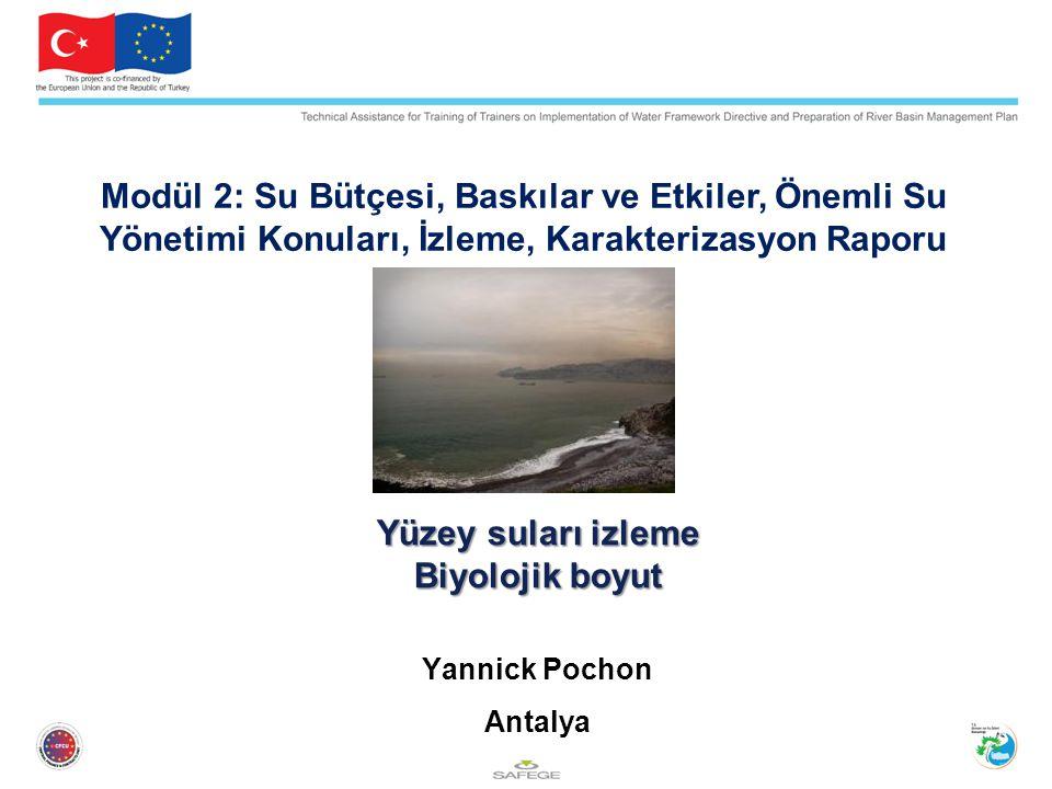 Yüzey suları izleme Biyolojik boyut Yannick Pochon Antalya Modül 2: Su Bütçesi, Baskılar ve Etkiler, Önemli Su Yönetimi Konuları, İzleme, Karakterizas