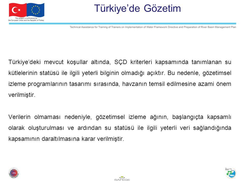 Türkiye'de Gözetim Türkiye'deki mevcut koşullar altında, SÇD kriterleri kapsamında tanımlanan su kütlelerinin statüsü ile ilgili yeterli bilginin olma