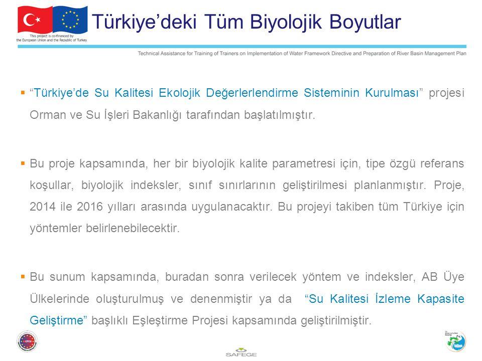 """Türkiye'deki Tüm Biyolojik Boyutlar  """"Türkiye'de Su Kalitesi Ekolojik Değerlerlendirme Sisteminin Kurulması"""" projesi Orman ve Su İşleri Bakanlığı tar"""