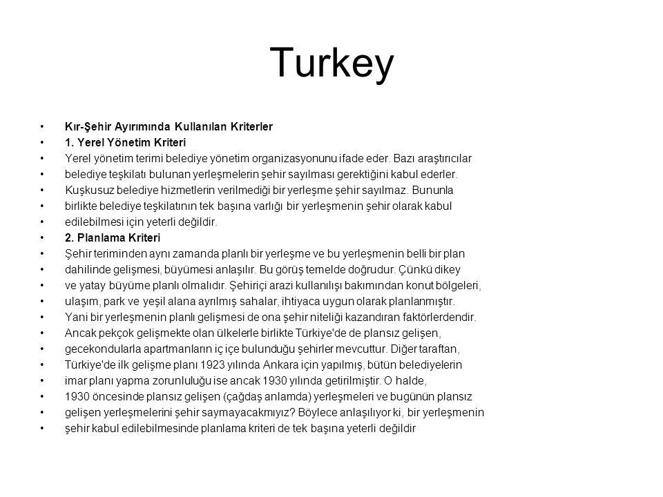 Turkey Kır-Şehir Ayırımında Kullanılan Kriterler 1. Yerel Yönetim Kriteri Yerel yönetim terimi belediye yönetim organizasyonunu ifade eder. Bazı araşt