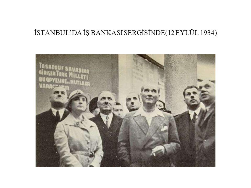 İSTANBUL'DA İŞ BANKASI SERGİSİNDE(12 EYLÜL 1934)