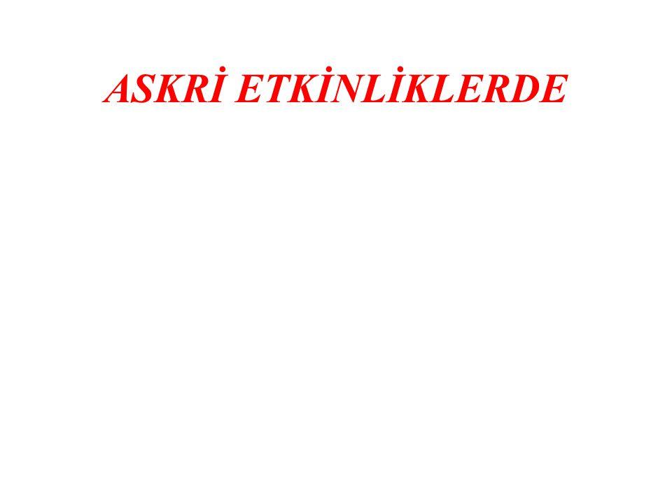 ASKRİ ETKİNLİKLERDE