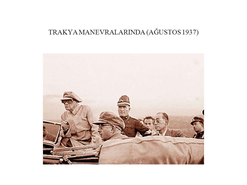 TRAKYA MANEVRALARINDA (AĞUSTOS 1937)
