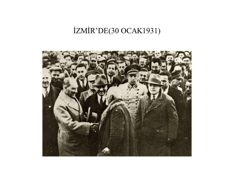 İZMİR'DE(30 OCAK1931)