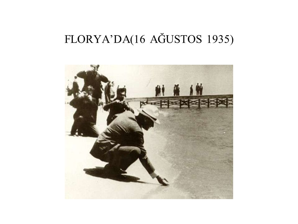 FLORYA'DA(16 AĞUSTOS 1935)
