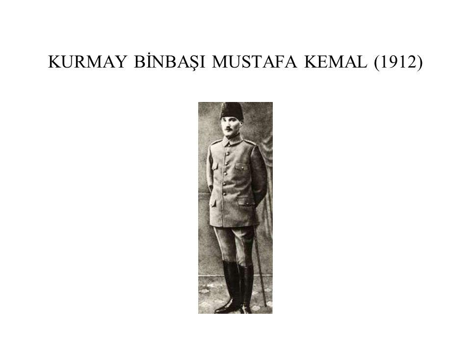 KURMAY BİNBAŞI MUSTAFA KEMAL (1912)