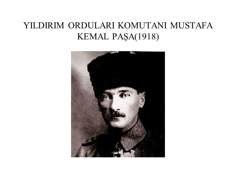 YILDIRIM ORDULARI KOMUTANI MUSTAFA KEMAL PAŞA(1918)