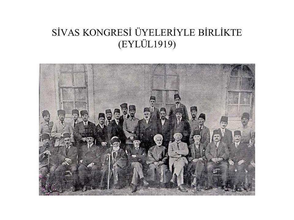 SİVAS KONGRESİ ÜYELERİYLE BİRLİKTE (EYLÜL1919)