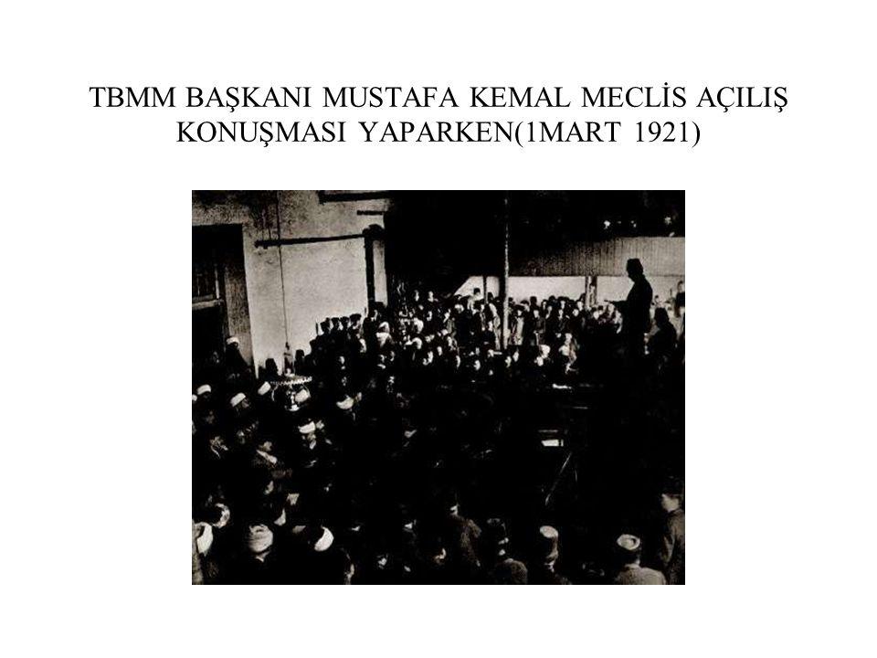 TBMM BAŞKANI MUSTAFA KEMAL MECLİS AÇILIŞ KONUŞMASI YAPARKEN(1MART 1921)