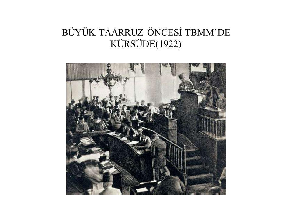 BÜYÜK TAARRUZ ÖNCESİ TBMM'DE KÜRSÜDE(1922)