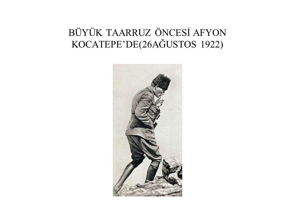 BÜYÜK TAARRUZ ÖNCESİ AFYON KOCATEPE'DE(26AĞUSTOS 1922)