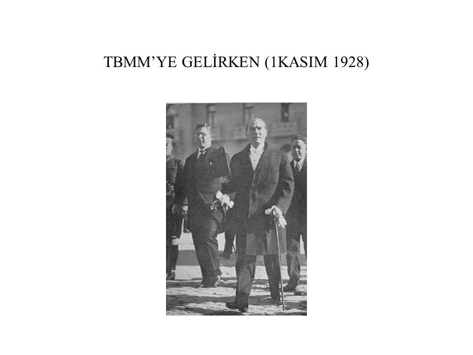 TBMM'YE GELİRKEN (1KASIM 1928)