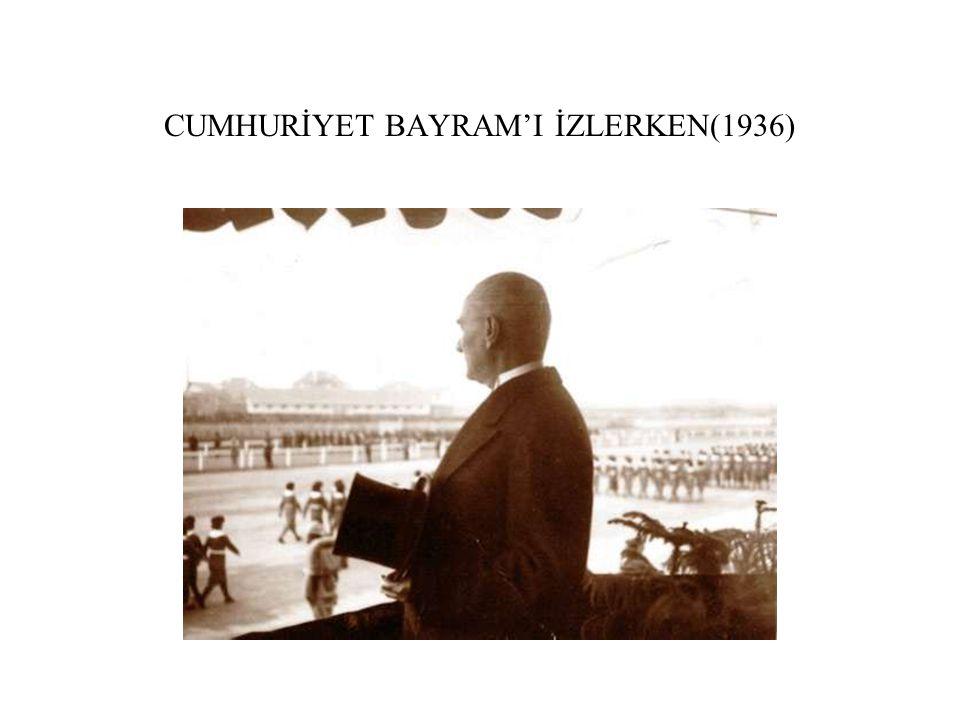 CUMHURİYET BAYRAM'I İZLERKEN(1936)