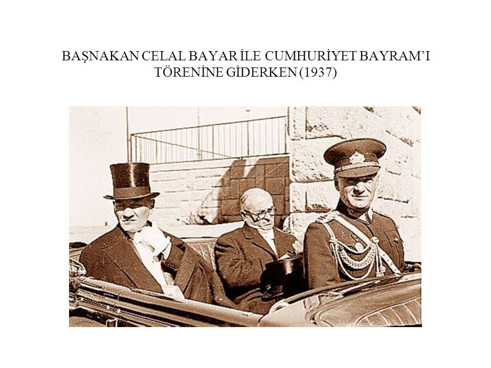 BAŞNAKAN CELAL BAYAR İLE CUMHURİYET BAYRAM'I TÖRENİNE GİDERKEN (1937)
