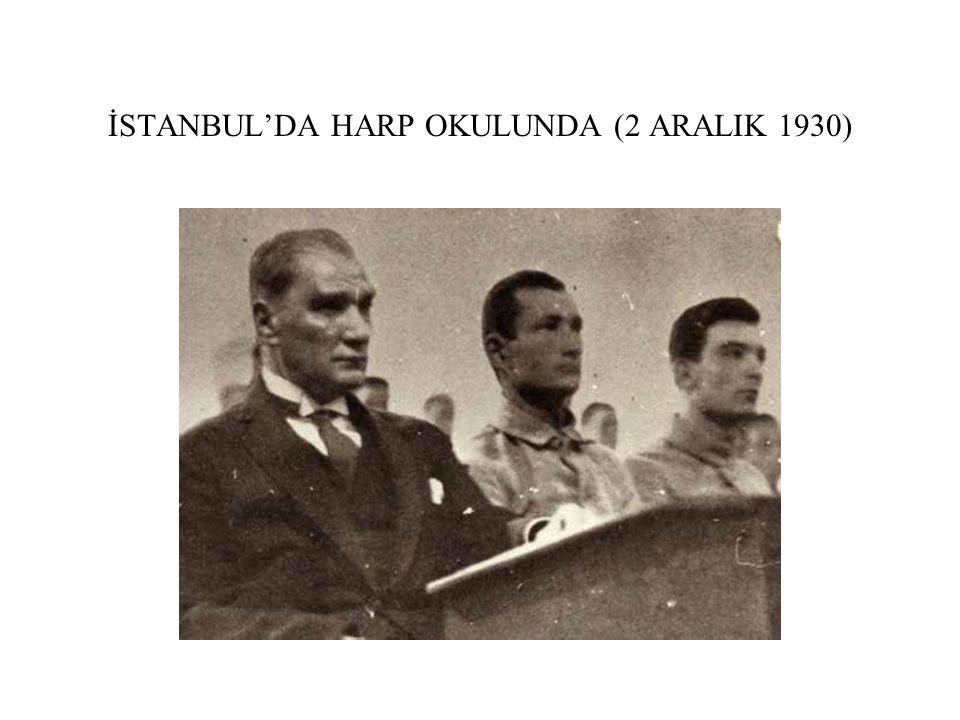 İSTANBUL'DA HARP OKULUNDA (2 ARALIK 1930)