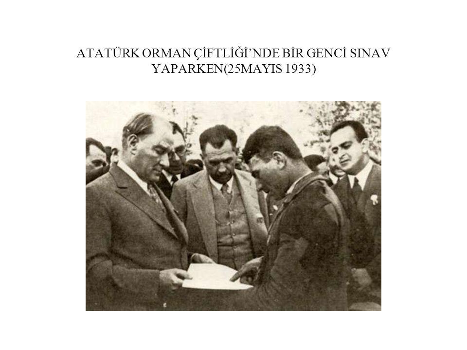 ATATÜRK ORMAN ÇİFTLİĞİ'NDE BİR GENCİ SINAV YAPARKEN(25MAYIS 1933)
