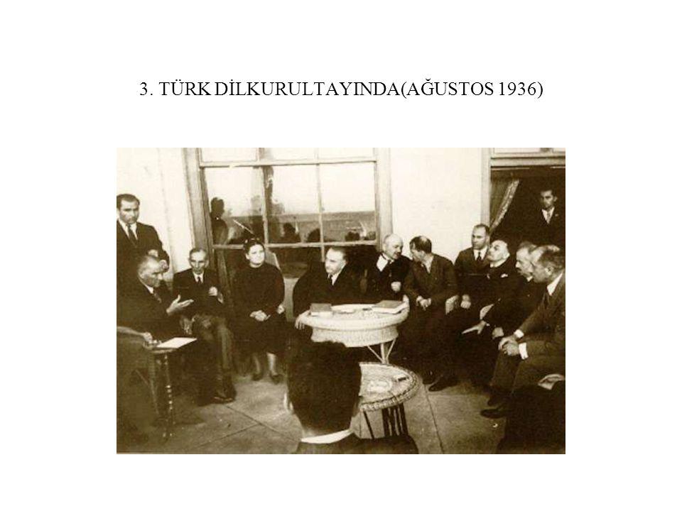 3. TÜRK DİLKURULTAYINDA(AĞUSTOS 1936)
