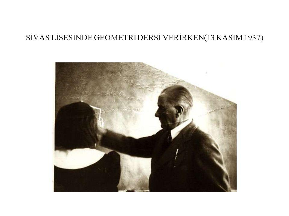 SİVAS LİSESİNDE GEOMETRİ DERSİ VERİRKEN(13 KASIM 1937)