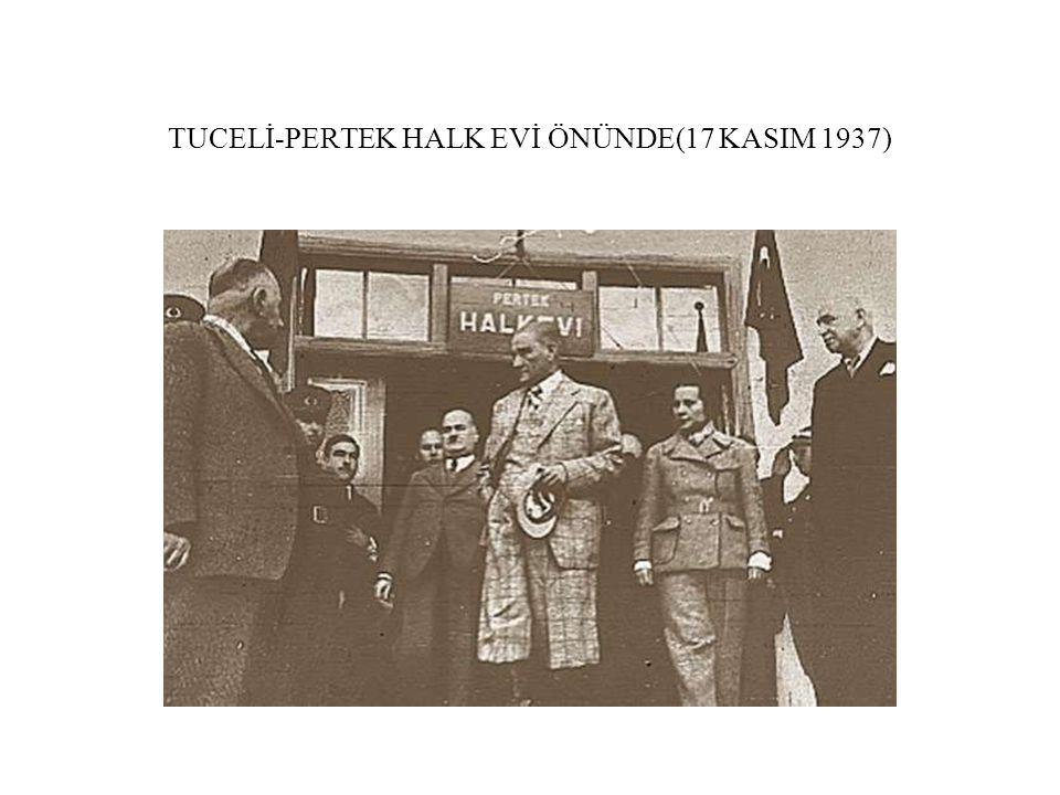 TUCELİ-PERTEK HALK EVİ ÖNÜNDE(17 KASIM 1937)