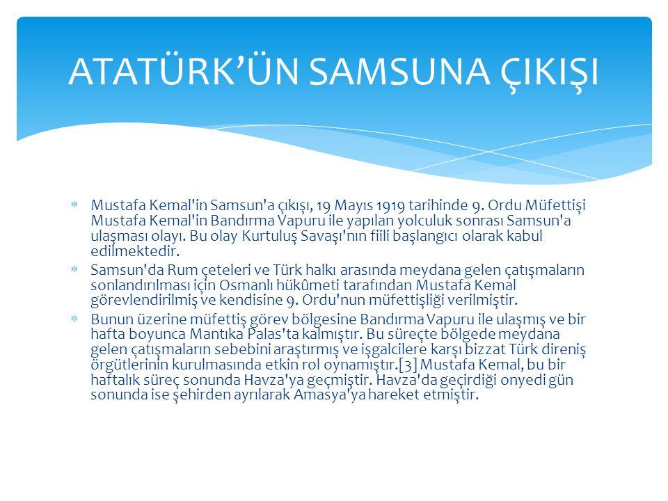  Türkiye Cumhuriyeti nin kuruluşuna giden yolun ilk durağı kabul edilen bu olay Türk tarihindeki dönüm noktalarından birisidir.[24] Şark Meselesi adı altında yok edilmek istenen Türkler için 19 Mayıs 1919 günü millî bağımsızlığa, çağdaşlaşma ve demokratikleşmeye giden yolun ilk adımıdır.[25]  Bu gün Atatürk ün çok önem verdiği bir gündür.[26] Atatürk, cumhuriyet kurulduktan sonra 19 Mayıs ın önemini bu günü doğum günü olarak kabul ederek göstermiştir.[27]  Ayrıca 19 Mayıs, 1938 yılından beri millî bayram olarak kutlanmaktadır.[28] Ancak Atatürk doğum günüm dediği 19 Mayıs kutlamalarına sadece bir kez katılabilmiştir.[29] ÖNEMİ