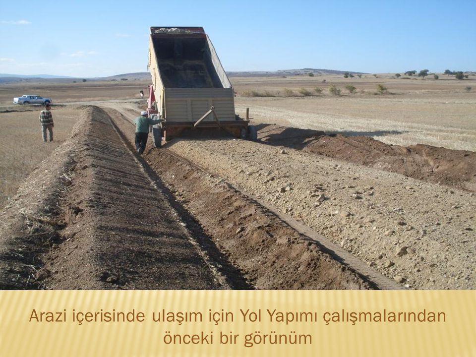 Arazi içerisinde ulaşım için Yol Yapımı çalışmalarından önceki bir görünüm
