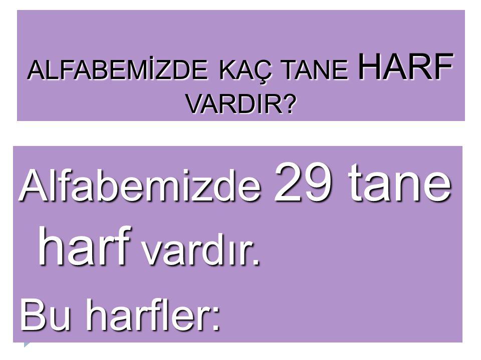 Türkçe'de ğ harfi ile başla-yan kelime olmadığı için bu harf sözlükte yoktur.