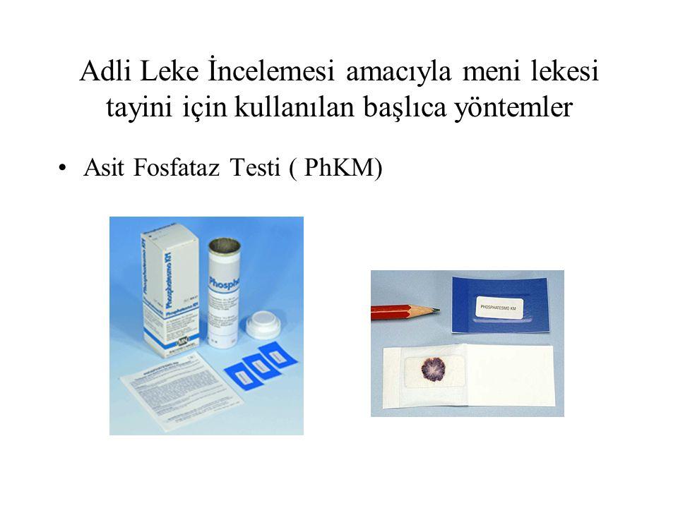Adli Leke İncelemesi amacıyla meni lekesi tayini için kullanılan başlıca yöntemler Asit Fosfataz Testi ( PhKM)