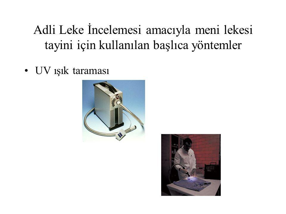 Adli Leke İncelemesi amacıyla meni lekesi tayini için kullanılan başlıca yöntemler UV ışık taraması