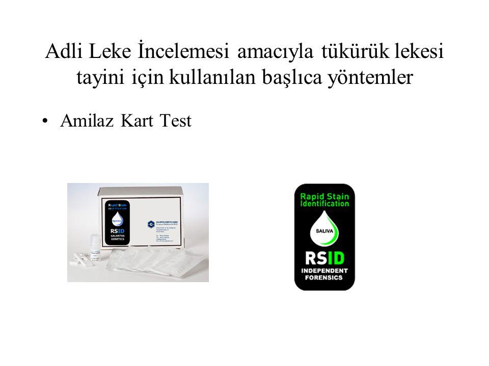 Adli Leke İncelemesi amacıyla tükürük lekesi tayini için kullanılan başlıca yöntemler Amilaz Kart Test