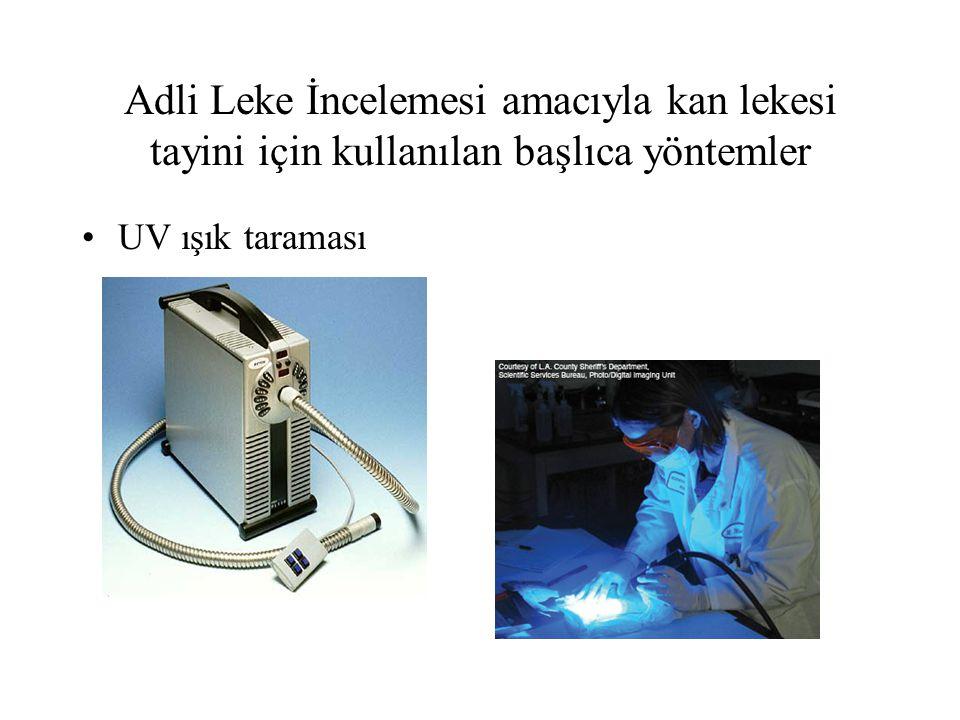 Adli Leke İncelemesi amacıyla kan lekesi tayini için kullanılan başlıca yöntemler UV ışık taraması
