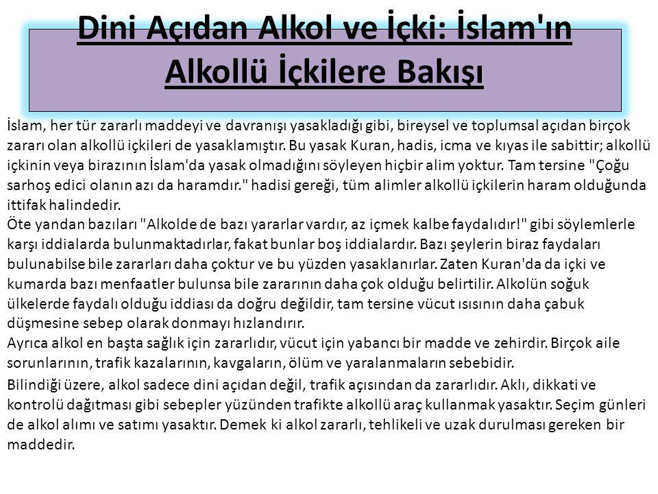 Dini Açıdan Alkol ve İçki: İslam'ın Alkollü İçkilere Bakışı İslam, her tür zararlı maddeyi ve davranışı yasakladığı gibi, bireysel ve toplumsal açıdan