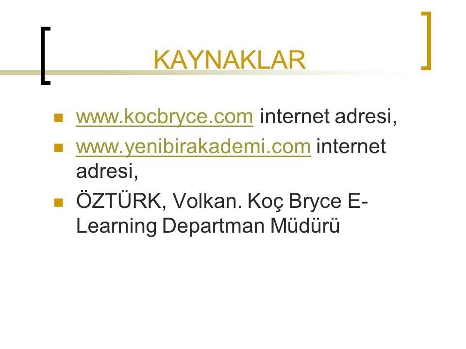 KAYNAKLAR www.kocbryce.com internet adresi, www.kocbryce.com www.yenibirakademi.com internet adresi, www.yenibirakademi.com ÖZTÜRK, Volkan. Koç Bryce