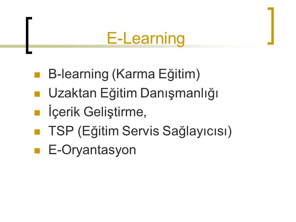 E-Learning B-learning (Karma Eğitim) Uzaktan Eğitim Danışmanlığı İçerik Geliştirme, TSP (Eğitim Servis Sağlayıcısı) E-Oryantasyon
