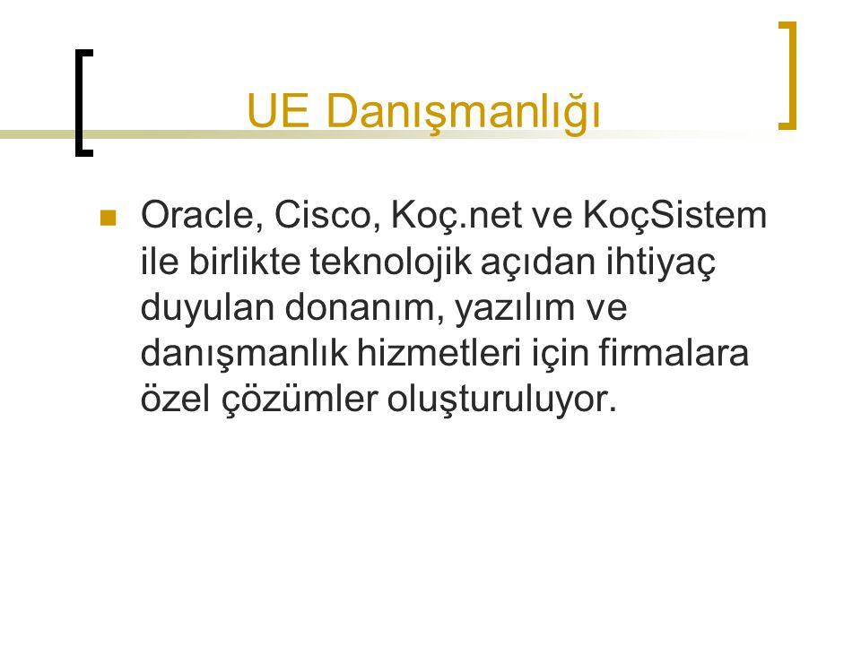 UE Danışmanlığı Oracle, Cisco, Koç.net ve KoçSistem ile birlikte teknolojik açıdan ihtiyaç duyulan donanım, yazılım ve danışmanlık hizmetleri için fir