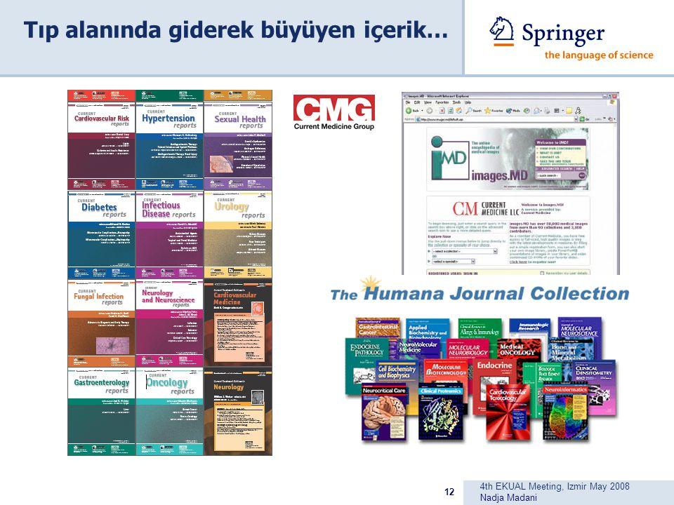 4th EKUAL Meeting, Izmir May 2008 Nadja Madani 12 Tıp alanında giderek büyüyen içerik…