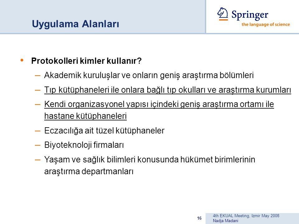 4th EKUAL Meeting, Izmir May 2008 Nadja Madani 16 Uygulama Alanları Protokolleri kimler kullanır.