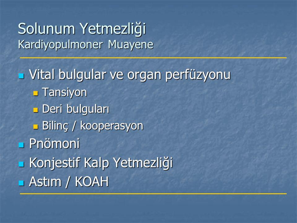 Vital bulgular ve organ perfüzyonu Vital bulgular ve organ perfüzyonu Tansiyon Tansiyon Deri bulguları Deri bulguları Bilinç / kooperasyon Bilinç / ko