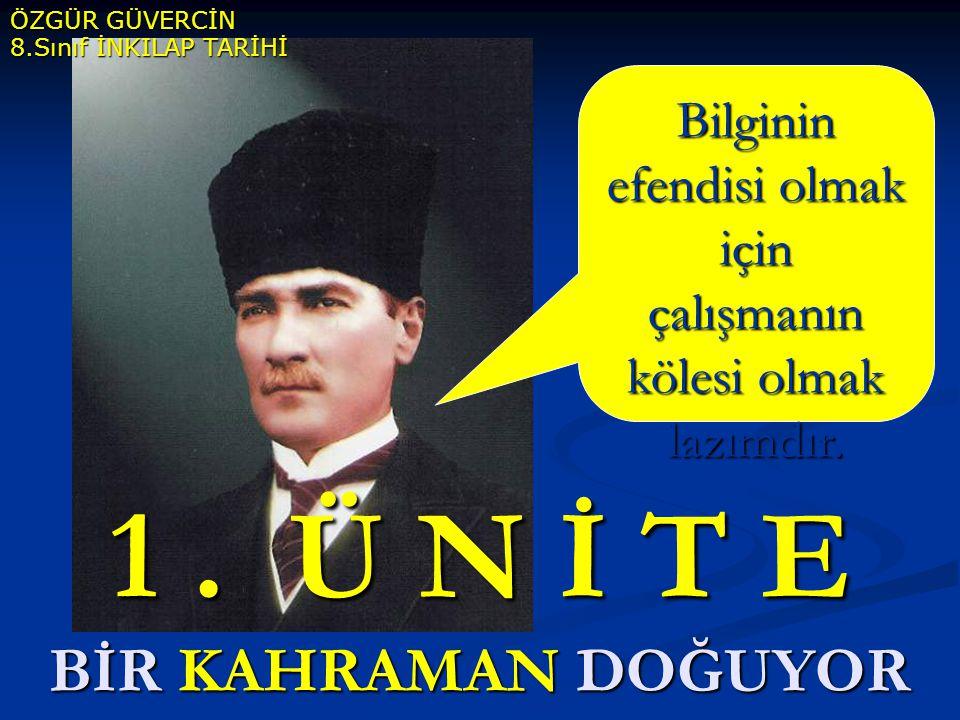 Her yüzyılda bir dahi yetişir, bu yüzyılda maalesef bu, Türklere nasip oldu. Winston Churchil (İngiliz Başbakanı)