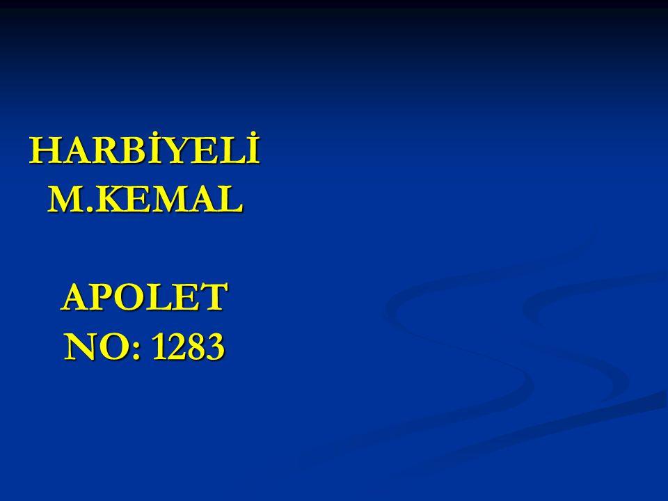 HARBİYELİ M.KEMAL APOLET NO: 1283